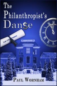The Philanthropist's Danse - Paul Wornham