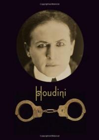 Houdini: Art and Magic - Brooke Kamin Rapaport, Alan Brinkley, Gabriel de Guzman, Hasia R. Diner, Kenneth Silverman