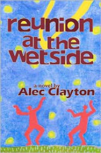 Reunion at the Wetside - Alec Clayton