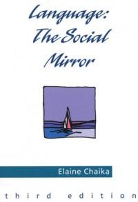 Language: The Social Mirror (Teaching Methods) - Elaine Chaika