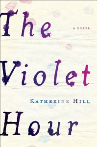 The Violet Hour - Katherine   Hill