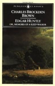 Edgar Huntly, Or, Memoirs of a Sleep-Walker (Penguin Classics) - Charles Brockden Brown