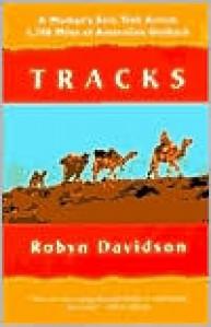Tracks: A Woman's Solo Trek Across 1700 Miles of Australian Outback - Robyn Davidson