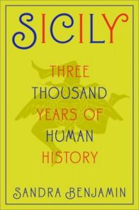 Sicily: Three Thousand Years of Human History - Sandra Benjamin