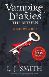 The Return: Shadow Souls (Vampire Diaries) - L. J. Smith