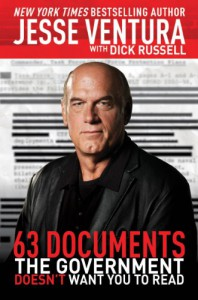 63 Documents the Government Doesn't Want You to Read - Jesse Ventura;Dick Russell