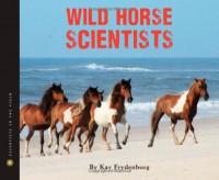 Wild Horse Scientists - Kay Frydenborg, Kay Frydenborg