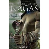 The Secret of the Nagas (Shiva Trilogy #2) - Amish Tripathi