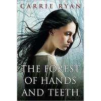 The Forest of Hands and Teeth (The Forest of Hands and Teeth, #1) - Carrie Ryan