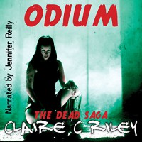 Odium: The Dead Saga - Claire C. Riley, Jennifer Reilly