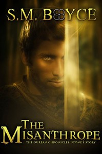 The Misanthrope: Stone's Story (Ourean Chronicles #1) - S. M. Boyce