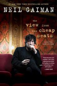 The View from the Cheap Seats: Selected Nonfiction - Neil Gaiman