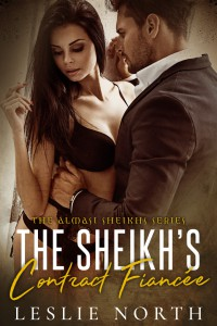 The Sheikh's Contract Fiancée (Almasi Sheikhs Book 1) - Leslie North