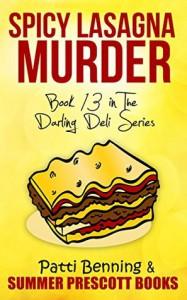 Spicy Lasagna Murder: Book 13 in The Darling Deli Series - Patti Benning