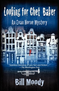 Looking for Chet Baker: An Evan Horne Mystery - Bill Moody