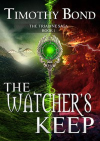 The Watcher's Keep (The Triadine Saga, #1) - Timothy Bond