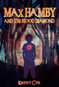Max Hamby and the Blood Diamond - Kathy Cyr