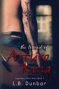 The Legend of Arturo King - L.B. Dunbar
