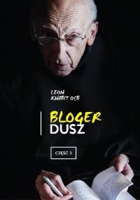 Bloger dusz. Część 2 - Leon Knabit