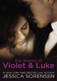 The Destiny of Violet and Luke - Jessica Sorensen