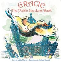 Gracie, the Public Gardens Duck - Judith Meyrick, Richard Rudnicki