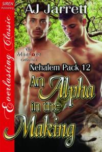 An Alpha in the Making - A.J. Jarrett