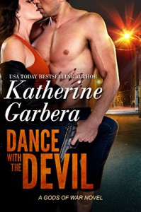 Dance With The Devil (Gods Of War Book 1) - Katherine Garbera