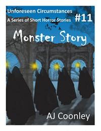 Monster Story (Unforeseen Circumstances Book 11) - AJ Coonley