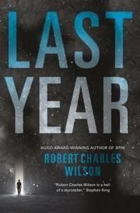 Last Year - Robert Charles Wilson