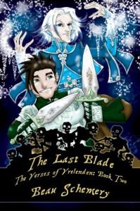 The Last Blade: Verses of Vrelenden Series, Book 2 - Beau Schemery