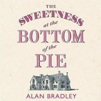 The Sweetness at the Bottom of the Pie - Alan Bradley,  Emilia Fox