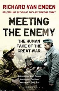 Meeting the Enemy: The Human Face of the Great War - Richard van Emden