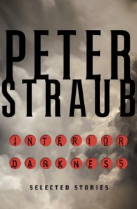 Interior Darkness: Selected Stories - Peter Straub