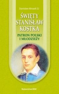 Swiety Stanisaw Kostka: Patron Polski I Modziezy - Stanisław Mrożek