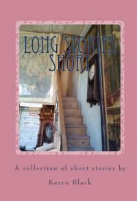 Long Stories Short - Karen Black