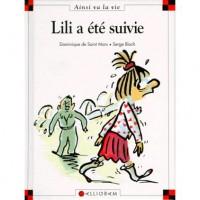 Lili a été suivie - Dominique de Saint Mars, Serge Bloch