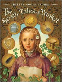 The Seven Tales of Trinket - Shelley Moore Thomas