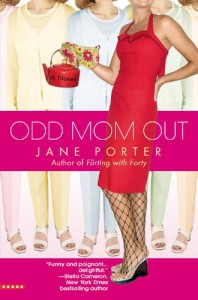 Odd Mom Out - Jane Porter
