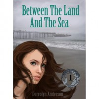 Between The Land And The Sea (Marina's Tales, #1) - Derrolyn Anderson