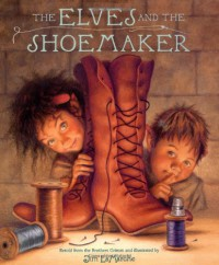 The Elves and the Shoemaker - 'Jacob Grimm',  'Jim Lamarche'