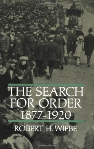 The Search for Order, 1877-1920 - Robert H. Wiebe