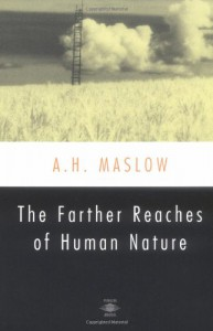 The Farther Reaches of Human Nature (Esalen Book) - Bretha G. Maslow, Henry Geiger, Abraham Harold Maslow