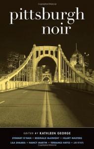 Pittsburgh Noir (Akashic Noir) -