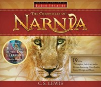The Chronicles of Narnia: Never Has the Magic Been So Real (Radio Theatre) [Full Cast Drama] - C.S. Lewis
