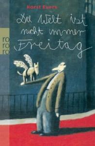 Die Welt ist nicht immer Freitag - Horst Evers