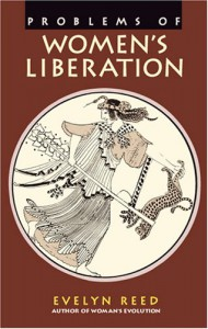 Problems of Women's Liberation - Evelyn Reed