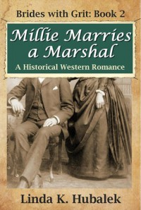 Millie Marries a Marshal - Linda K. Hubalek