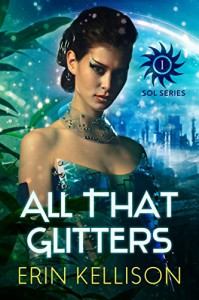 All That Glitters: Sol Series 1 - Erin Kellison