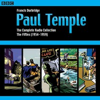 Paul Temple: The Complete Radio Collection: Volume Two: The Fifties - Francis Durbridge