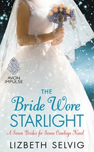 The Bride Wore Starlight: A Seven Brides for Seven Cowboys Novel - Lizbeth Selvig